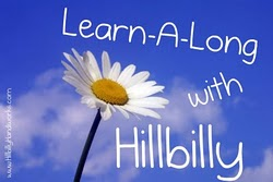 Learn Along with Hillbilly! Just Click Here and go to her Blog!
