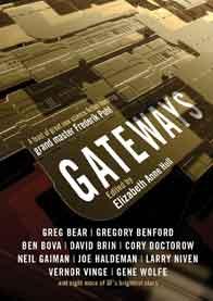 Gateways, original stories inspired by Frederik Pohl, edited by Elizabeth Anne Hull