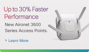 Up to 30% Faster Performance: New Aironet 3600 Series Access Points. Learn More