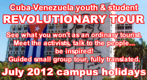 Cuba-Venezuela youth & student revolutionary tour, July 2012 campus holidays