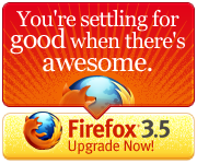 You're settling for good when there's awesome.  Upgrade to Firefox 3.5!