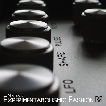 Mystahr - 'Experimentabolismic Fashion'
