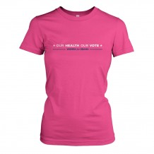 Our Health Our Vote Pink Tee