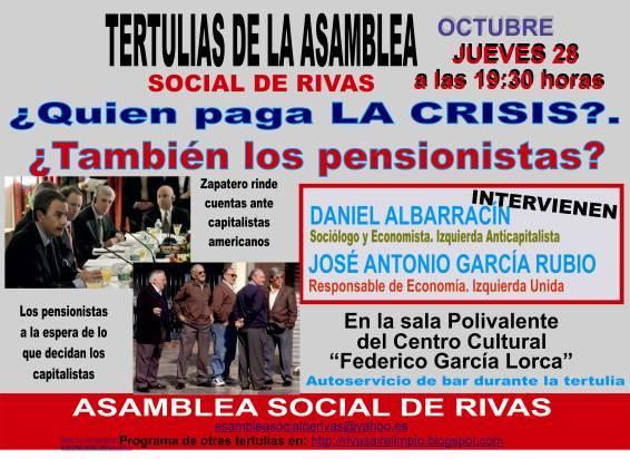 http://1.bp.blogspot.com/_NL010PmwHSc/TMBxEFs2zEI/AAAAAAAAAcU/GthF8slqUqI/s1600/Tertulia+Rivas_+%C2%BFQuien+paga+la+CRISIS_.+%C2%BFTambi%C3%A9n+las+pensionistas_.+28+de+OCTUBRE+2010.jpeg