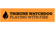 Tribune Watchdog: Playing with fire