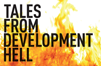 A Look at <em>Tales from Development Hell</em>