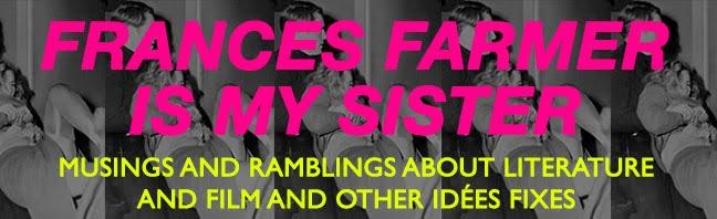 Frances Farmer Is My Sister