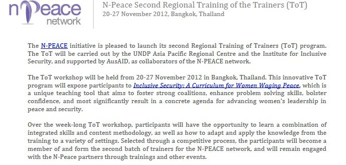Photo: The N-PEACE network is pleased to accept applications for admission to the Second N-Peace Regional Training of Trainers (ToT) programme in Bangkok, Thailand from 20-27 November, 2012. To read more and apply for the ToT follow this link: http://www.n-peace.net/tot-curriculum-women-waging-peace