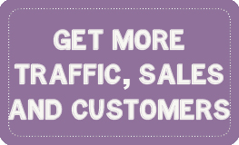 Get more traffic, sales and customers