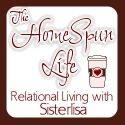 Relational Living at The HomeSpun Life