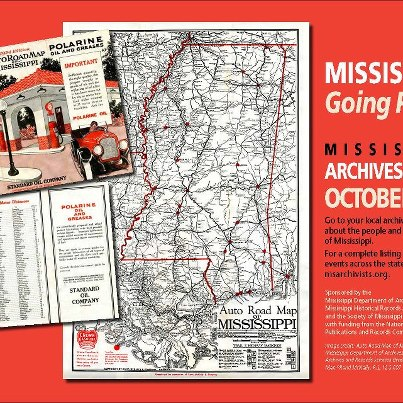 """Photo: October is Archives Month!  The Mississippi Department of Archives and History (MDAH), the Mississippi Historical Records Advisory Board (MHRAB), and the Society of Mississippi Archivists (SMA) are co-sponsoring a poster entitled """"Mississippi: Going Places"""" to promote Mississippi Archives Month 2012. The poster features a 1924 automobile road map of the state and iconic advertising of the era.  Several Mississippi institutions will present events commemorating Archives Month. For example, the research library at MDAH in Jackson will be open for extended hours next Tuesday as a treat to regular patrons and as an invitation to new users. For information about events during Archives Month throughout Mississippi, please visit www.msarchivists.org.  Archives Month activities in Mississippi are supported by funding provided by the National Historical Publications and Records Commission."""
