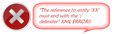 The reference to entity XX must end with the ';' delimiter XML ERROR