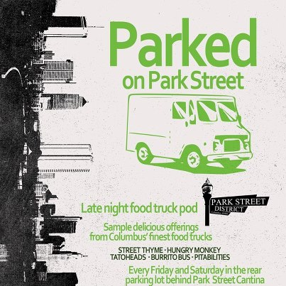 """Photo: Every Friday & Saturday night, Park Street Cantina is proud to present """"Parked on Park Street"""" in the back lot directly behind our venue. Come sample delicious offerings from the finest food trucks in Columbus including Street thyme, HungryMonkey FoodTruck, Tatoheads, The Burrito Bus, and Pitabilities!!"""