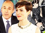 On duty: Anne Hathaway appeared on the Today show with Matt Lauer on Wednesday to promote her new film Les Miserables