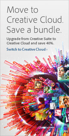 Current Creative Suite users - Save $20/month for the first year on Adobe Creative Cloud.
