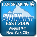 I'm speaking at Affiliate Summit East 2009