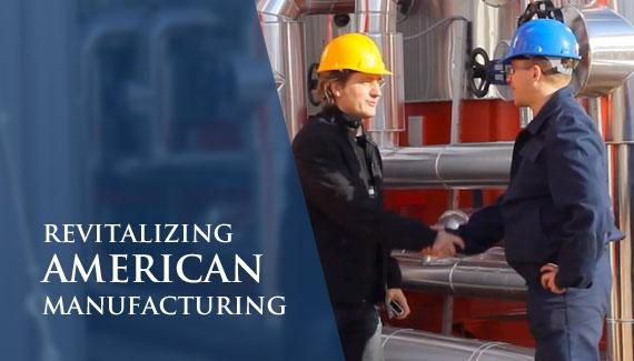 Revitalizing American Manufacturing