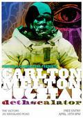 Carlton Melton/ Mugstar/ Dethscalator - free show London