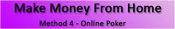 How To Make More Money From Home with online poker