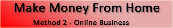 Make more Money From Home with an online business