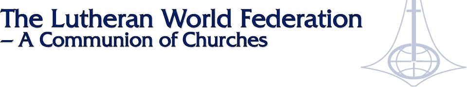 The Lutheran World Federation – A Communion of Churches