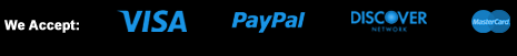 We accept Visa, Paypal, Discover, and MasterCard