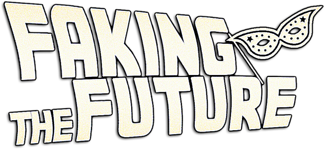 Faking the Future