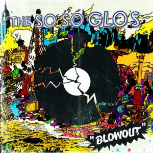 The So So Glos, Blowout