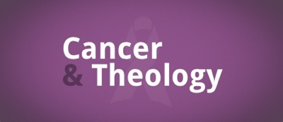 Cancer & Theology