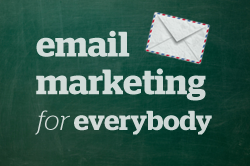 Email Marketing for Everybody