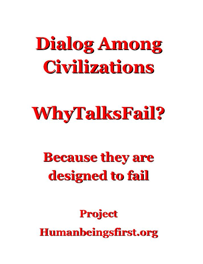 Dialog among Civilizations: Whytalksfail?
