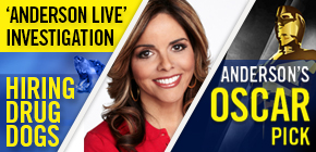 Anderson Live Investigation Families Going to Extremes by Hiring Drug Dogs / Co-Host Jane Velez-Mitchell / Anderson's Oscar Pick