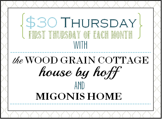 $30 Thursday | The Wood Grain Cottage