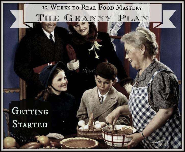 Getting Started - 12 Steps to Real Food Mastery