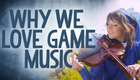 Reality Check - Why Do We Love Video Game Music?