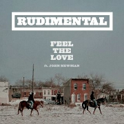 Feel The Love by Rudimental feat. John Newman