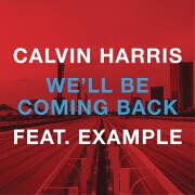We'll Be Coming Back by Calvin Harris feat. Example