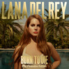 Born to Die – Paradise Edition (Special Version), Lana Del Rey