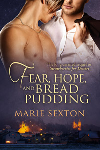 Fear, Hope and Bread Pudding by Marie Sexton