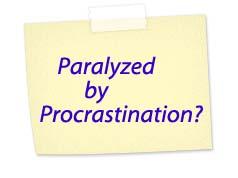 paralyzed by procrastination