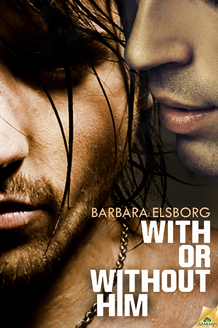 With Or Without Him by Barbra Elsborg