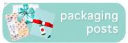 [ Packaging Posts ]