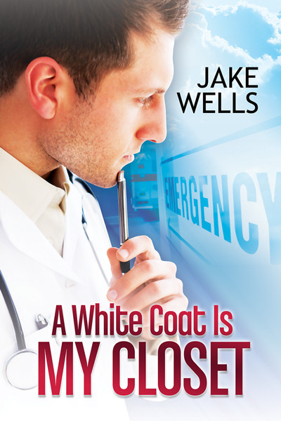 A White Coat is my Closet by Jake Wells