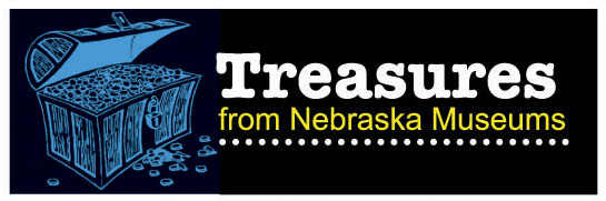 Treasures from Nebraska Museums