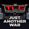 WWE: Just Another War (TLC: Tables, Ladders & Chairs Official Theme Song) - Single, Jim Johnston