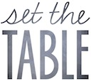 Come see my new blog, Set the Table!