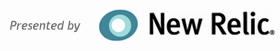 Presented by New Relic