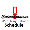 Official Schedule of the A Entertainment News and Tony Batman