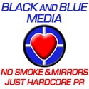 No smoke and mirrors, just hardcore PR at Black and Blue Media
