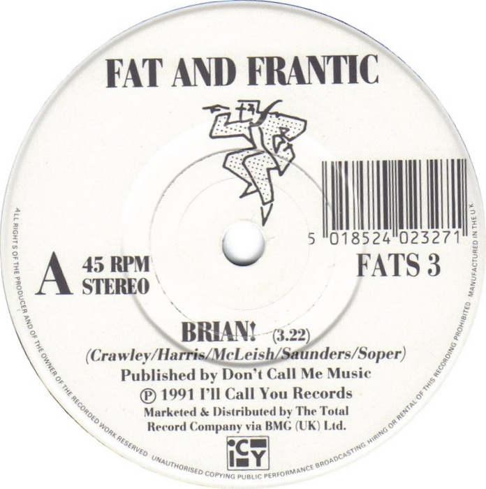 "Fat and Frantic ""Brian!"""